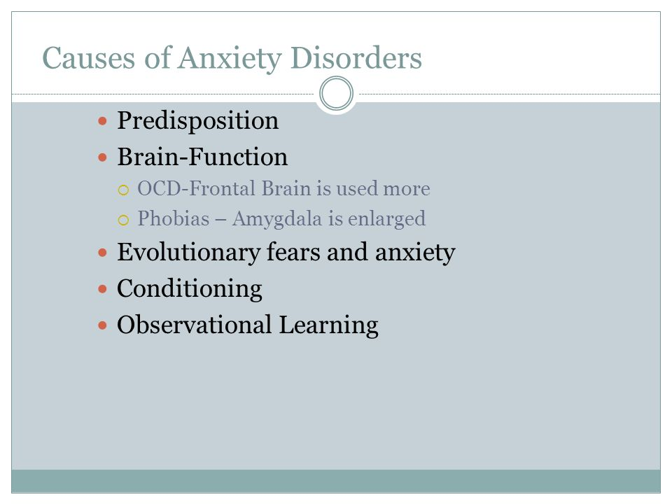Causes of Anxiety Disorders