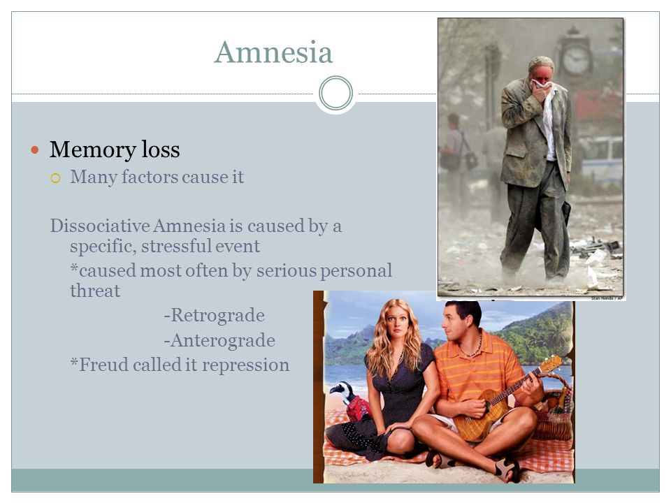 Amnesia Memory loss Many factors cause it