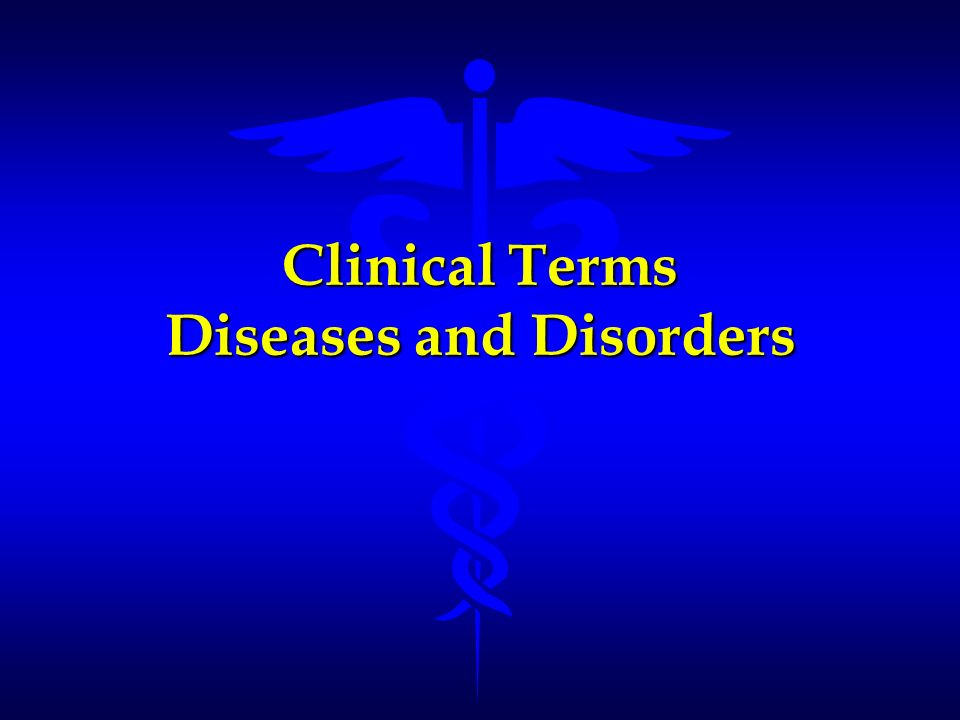 Clinical Terms Diseases and Disorders