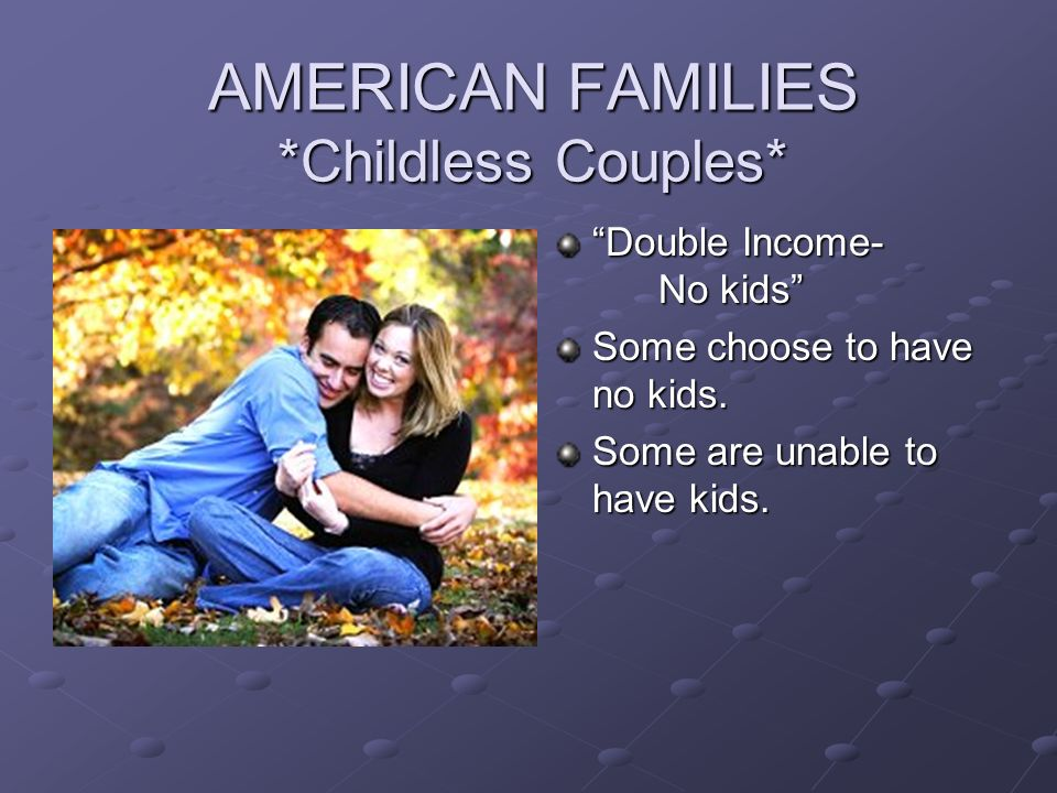 AMERICAN FAMILIES *Childless Couples*