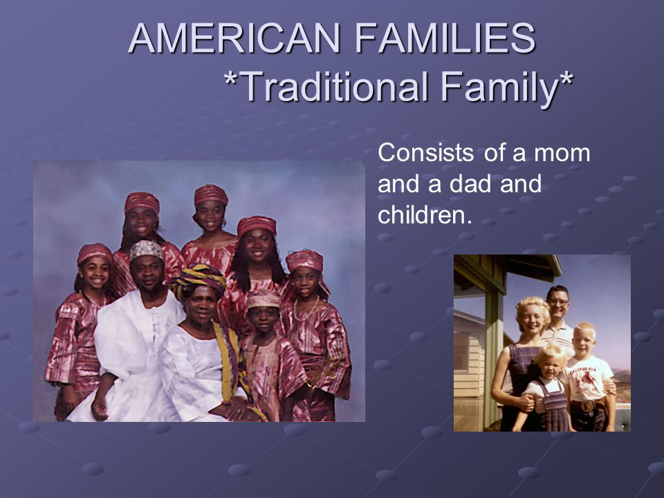 AMERICAN FAMILIES *Traditional Family*