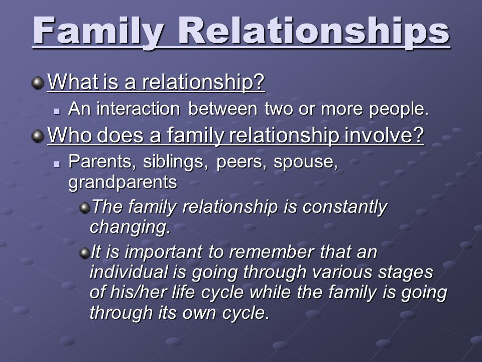 Family Relationships What is a relationship