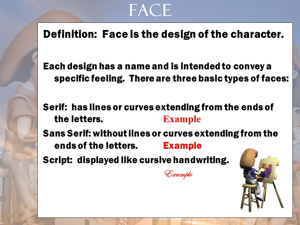 FACE Definition: Face is the design of the character.
