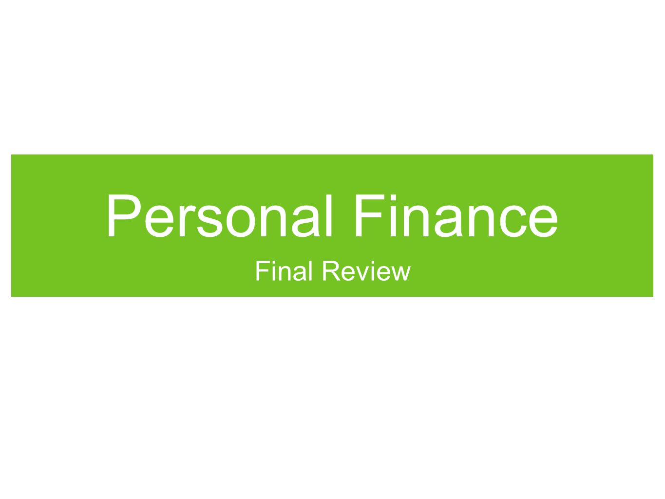 Personal Finance Final Review