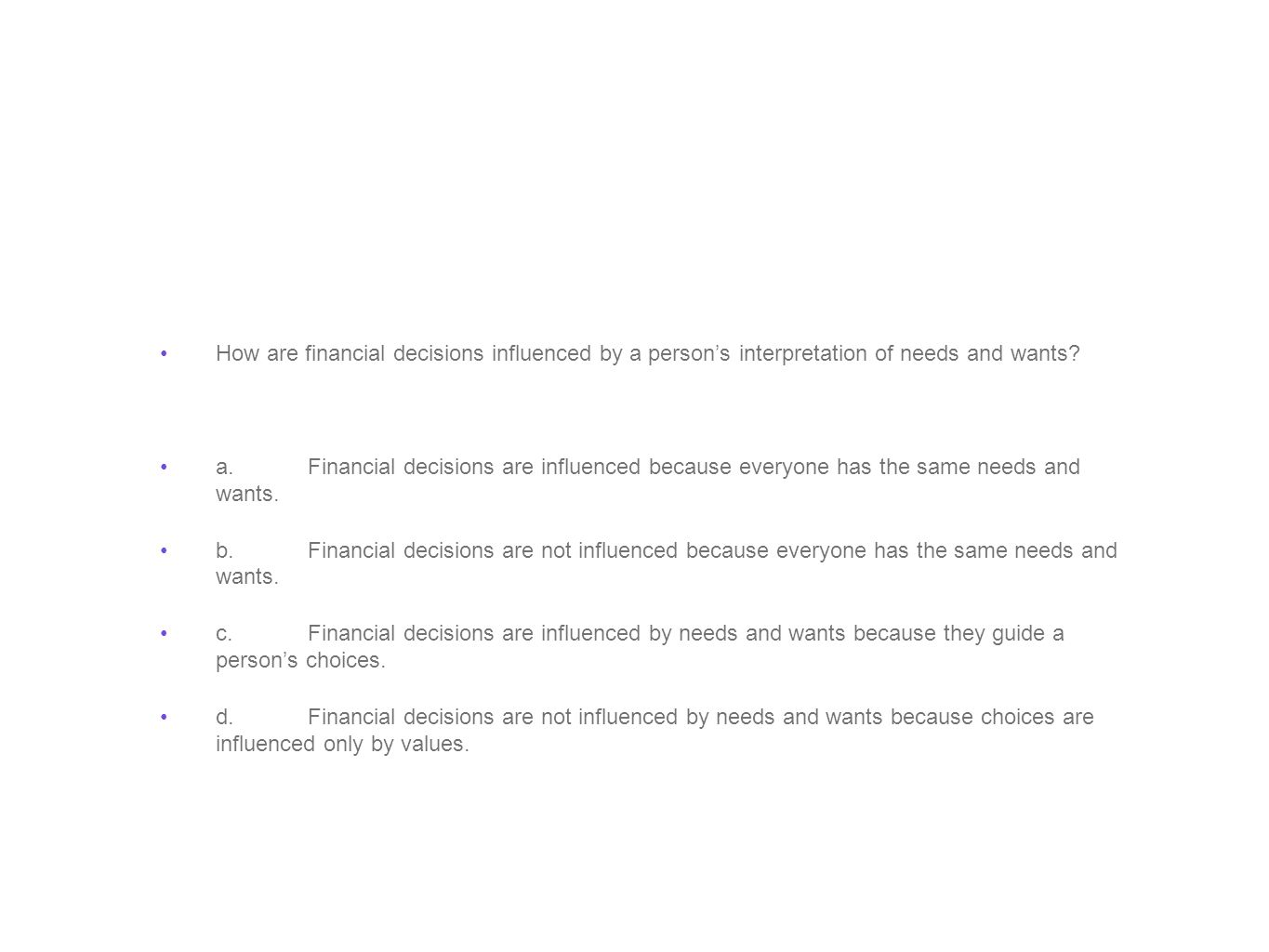How are financial decisions influenced by a person's interpretation of needs and wants