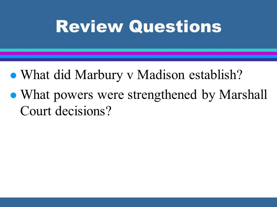 Review Questions What did Marbury v Madison establish