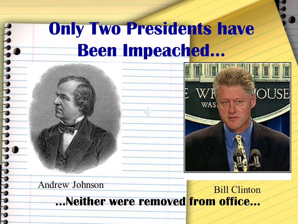 Only Two Presidents have Been Impeached…