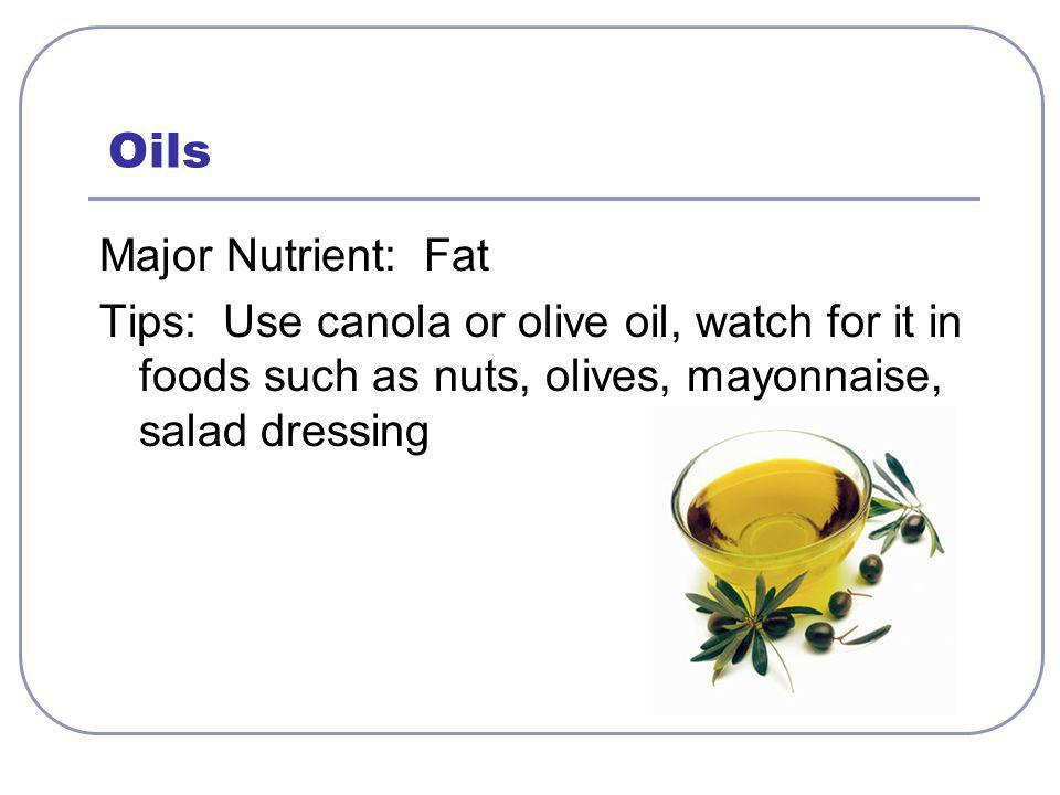 Oils Major Nutrient: Fat