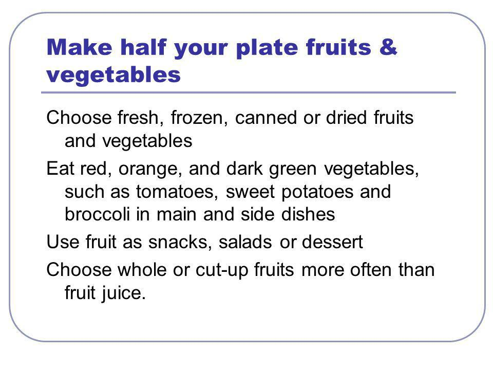 Make half your plate fruits & vegetables