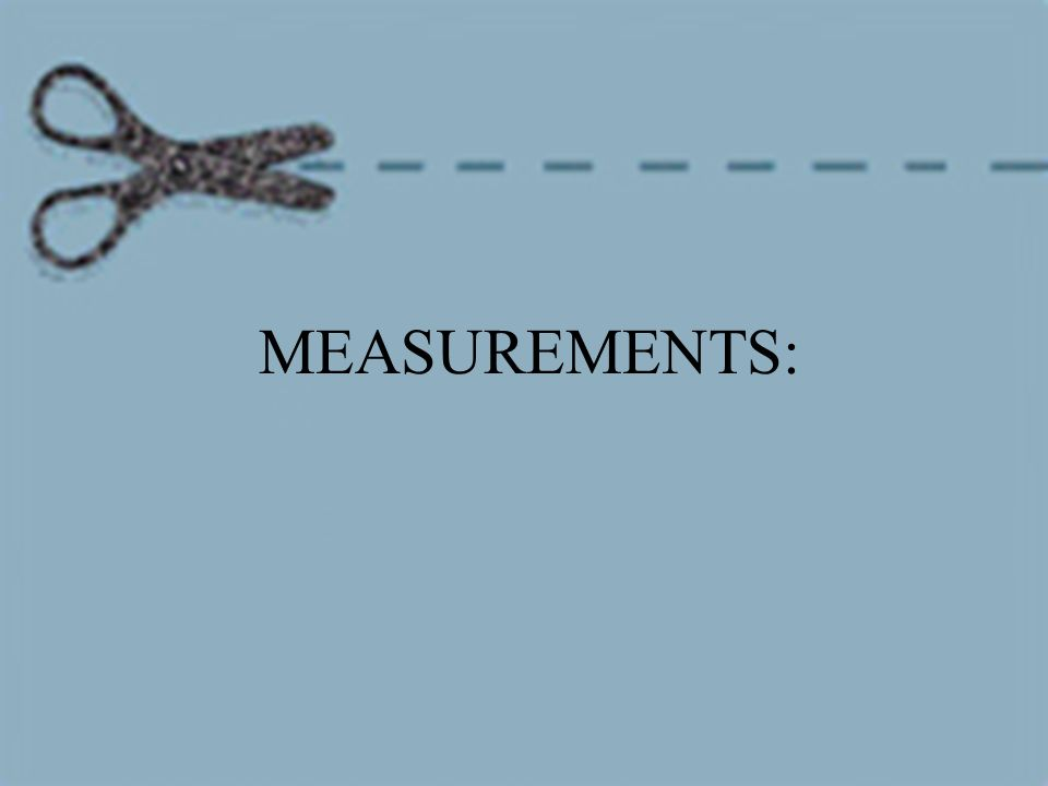 MEASUREMENTS: