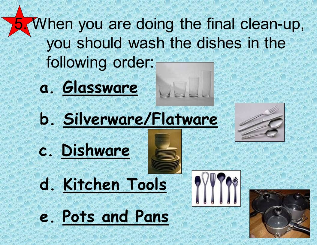 5. When you are doing the final clean-up,