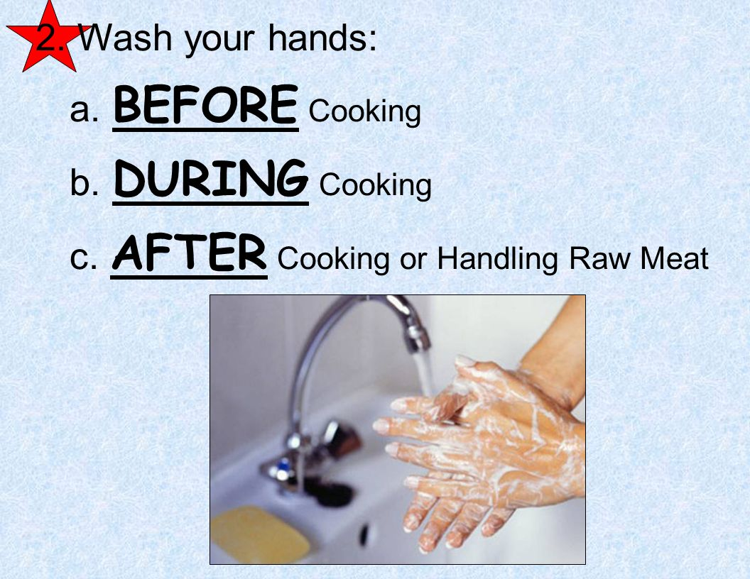 AFTER Cooking or Handling Raw Meat