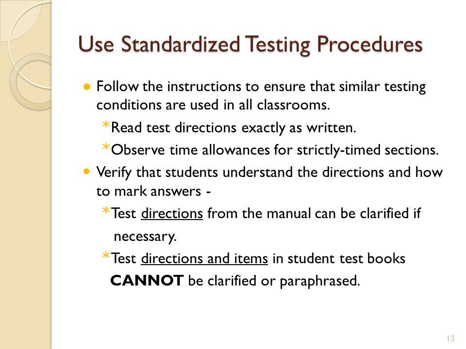 Use Standardized Testing Procedures
