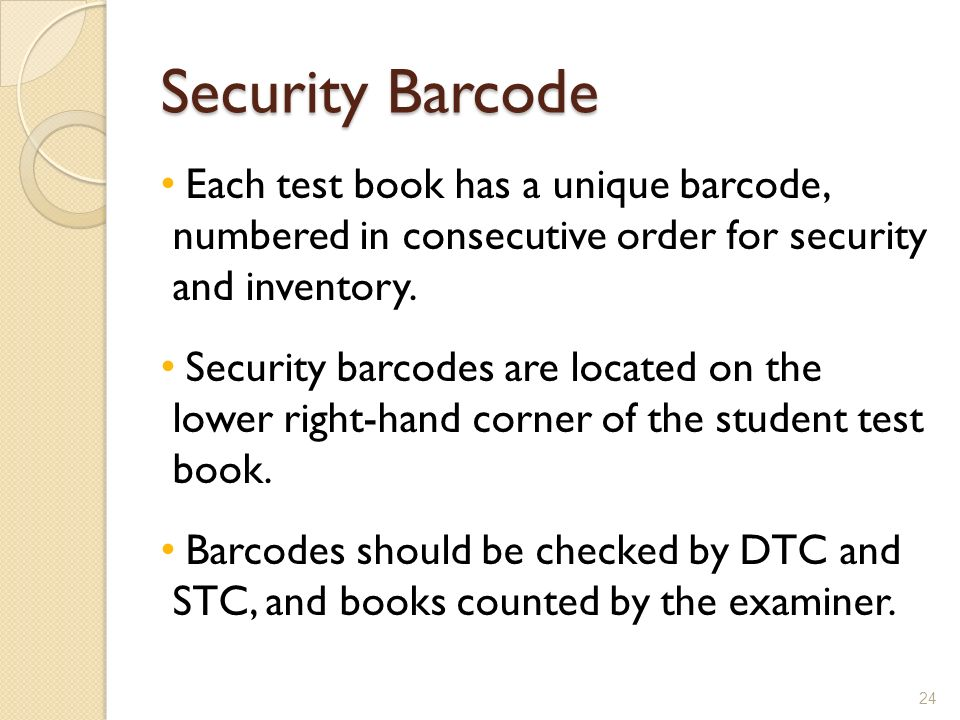 Security Barcode Each test book has a unique barcode, numbered in consecutive order for security and inventory.