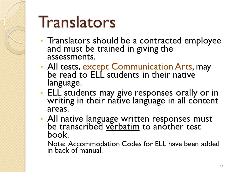Translators Translators should be a contracted employee and must be trained in giving the assessments.