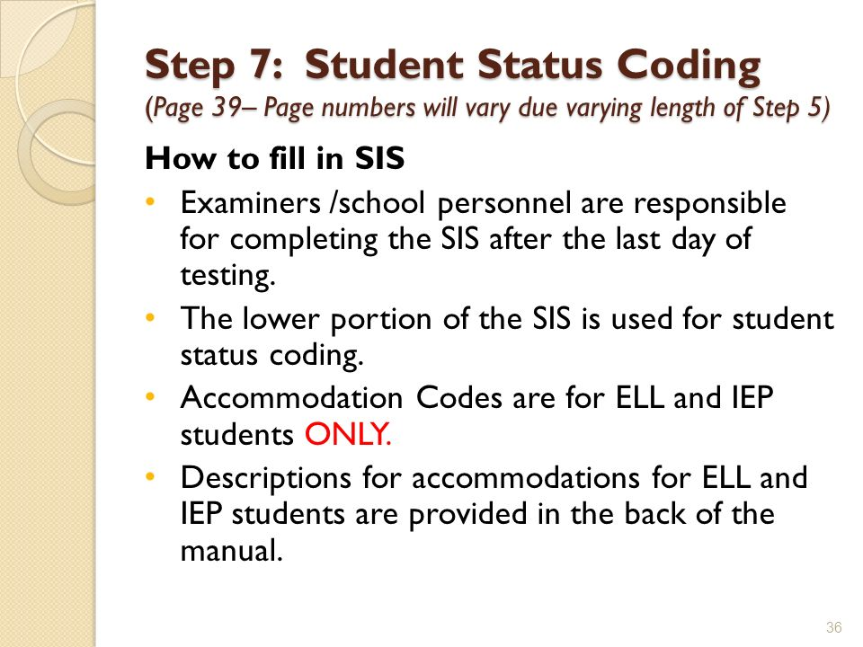 Step 7: Student Status Coding (Page 39– Page numbers will vary due varying length of Step 5)