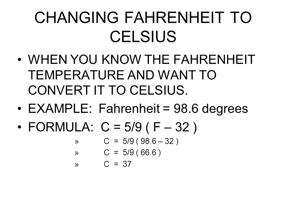 CHANGING FAHRENHEIT TO CELSIUS