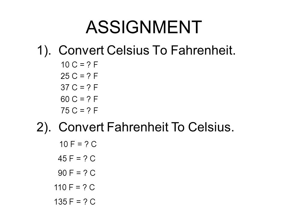 ASSIGNMENT 1). Convert Celsius To Fahrenheit.