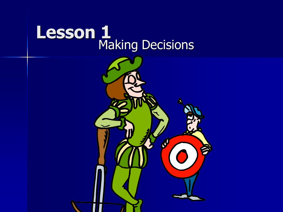 Lesson 1 Making Decisions