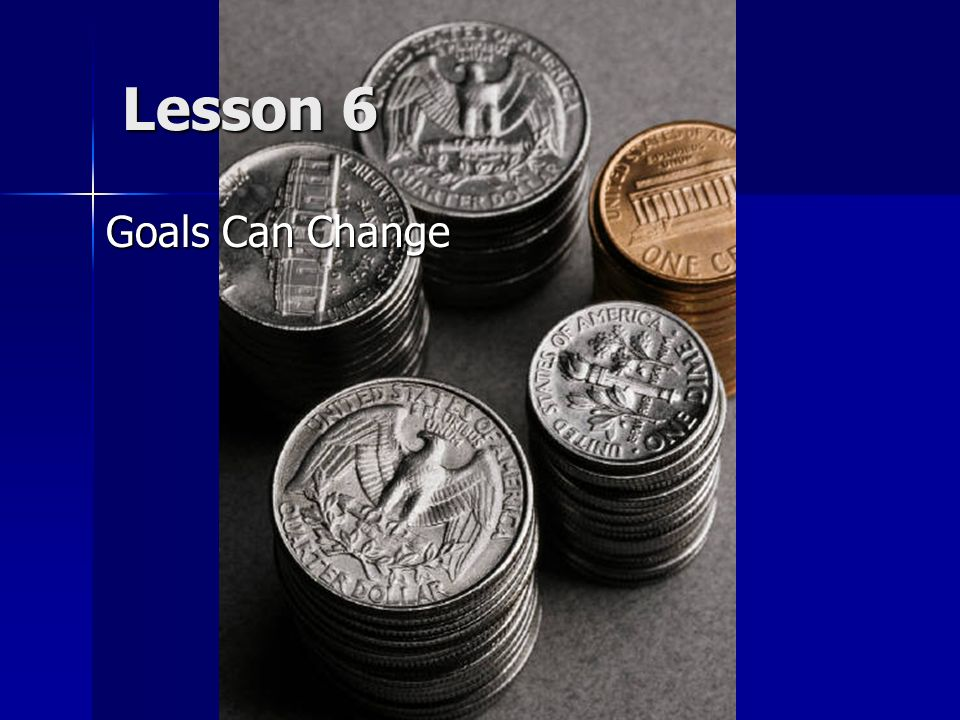 Lesson 6 Goals Can Change