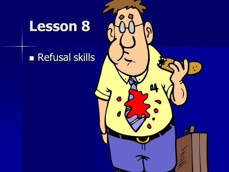 Lesson 8 Refusal skills