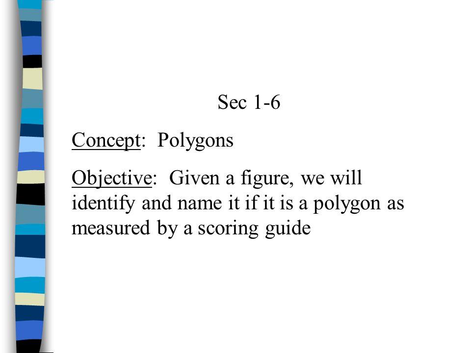 Sec 1-6 Concept: Polygons.