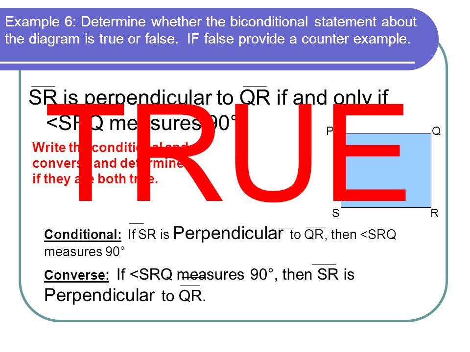 TRUE SR is perpendicular to QR if and only if <SRQ measures 90°