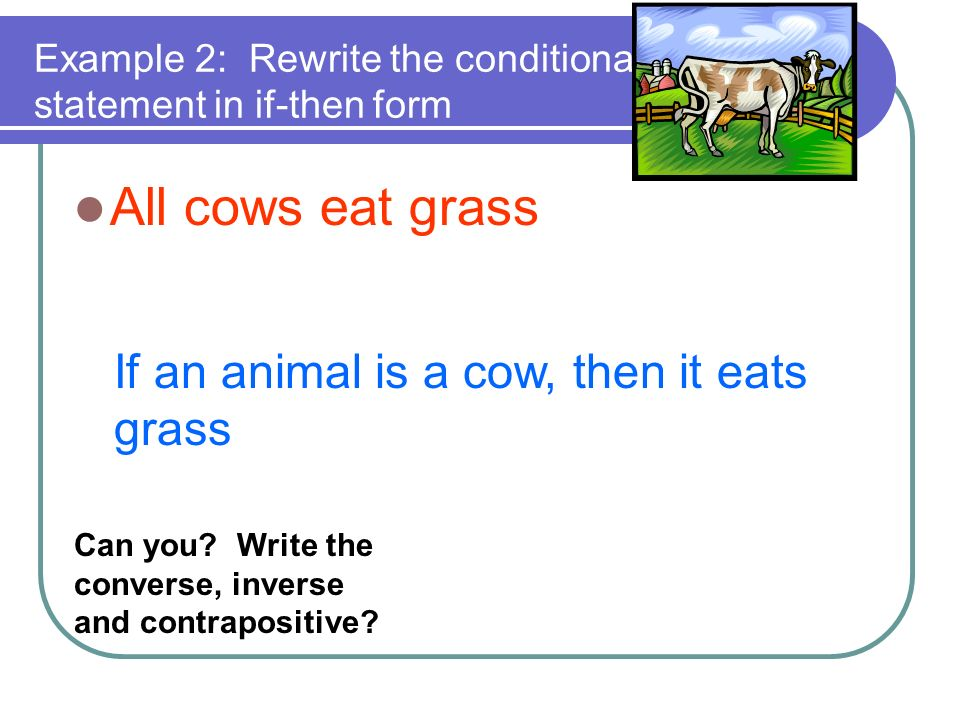 Example 2: Rewrite the conditional statement in if-then form