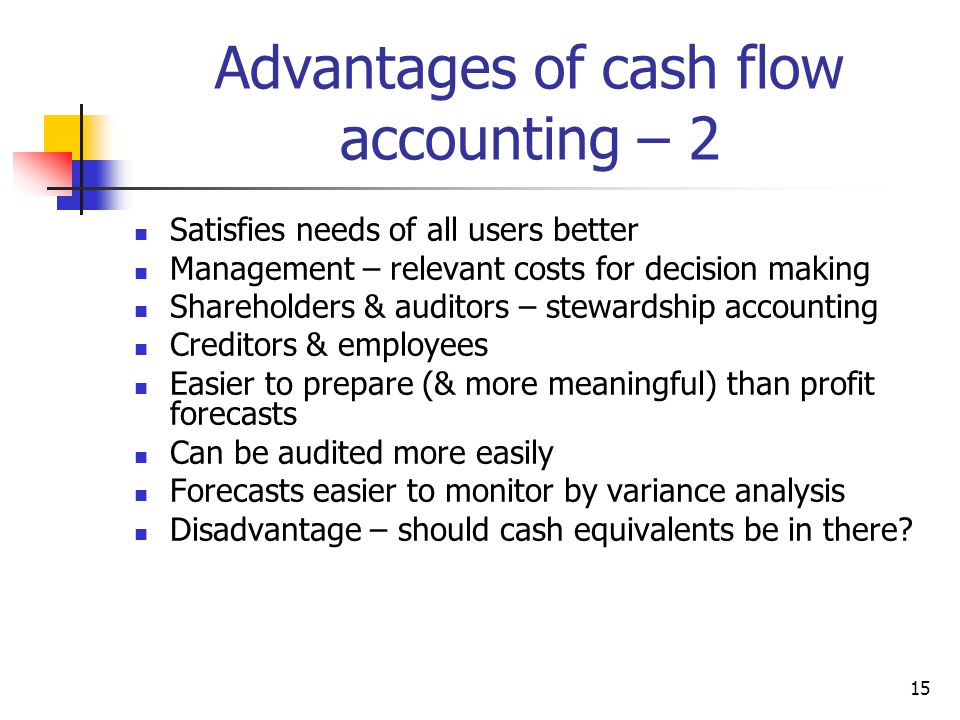 accounting research advantages of cash flow Discover why gaap requires the accrual basis for accounting rather than the cash why does gaap require accrual basis rather than cash current cash flows.
