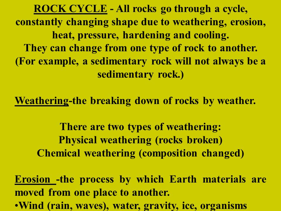 They can change from one type of rock to another.