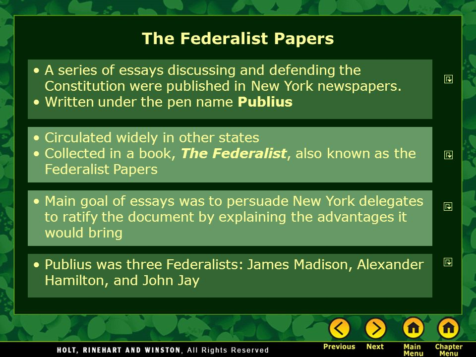 The Federalist Papers A series of essays discussing and defending the Constitution were published in New York newspapers.