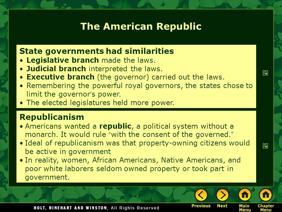 The American Republic State governments had similarities Republicanism