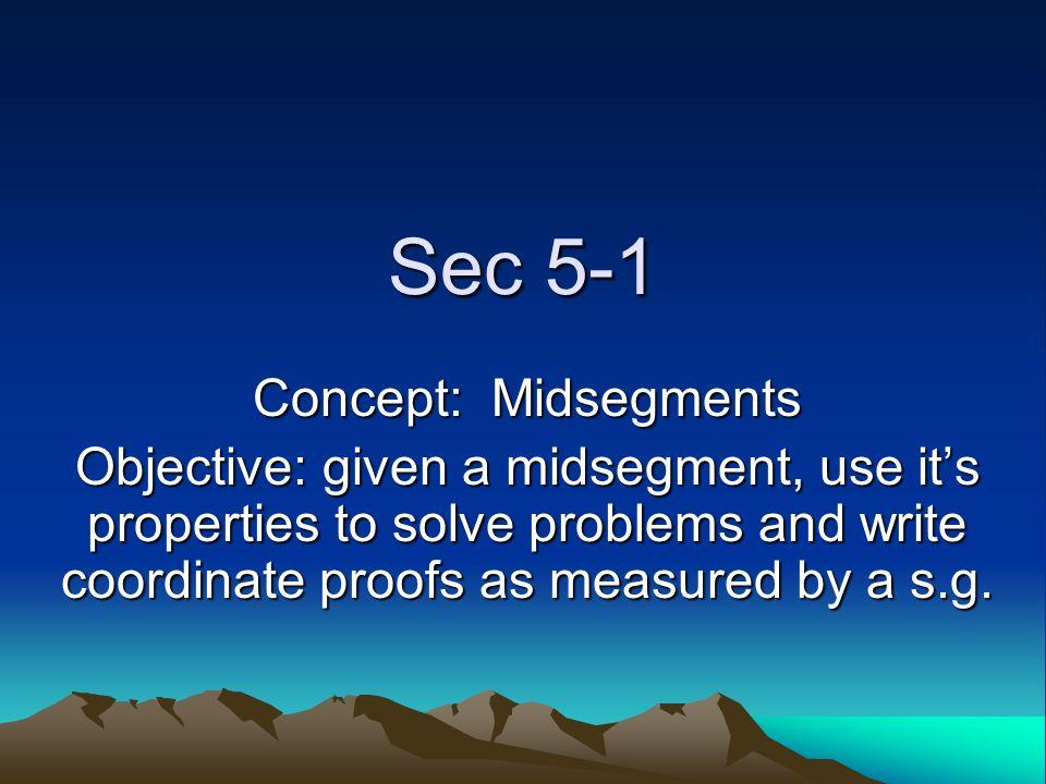 Sec 5-1 Concept: Midsegments