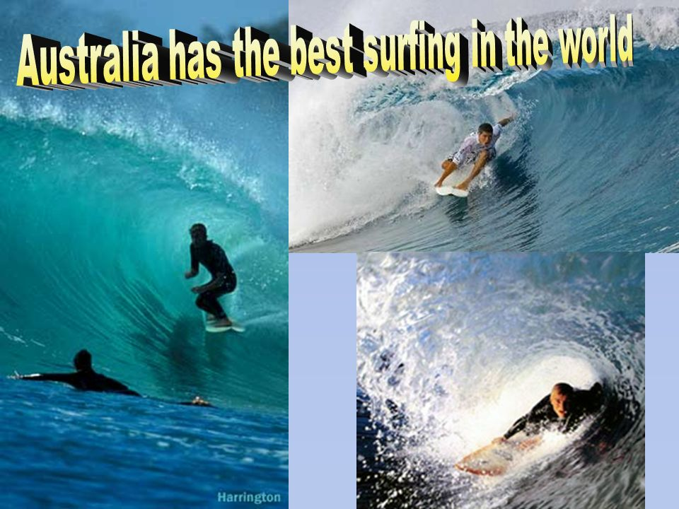 Australia has the best surfing in the world
