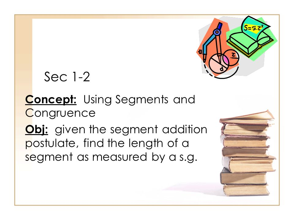 Sec 1-2 Concept: Using Segments and Congruence
