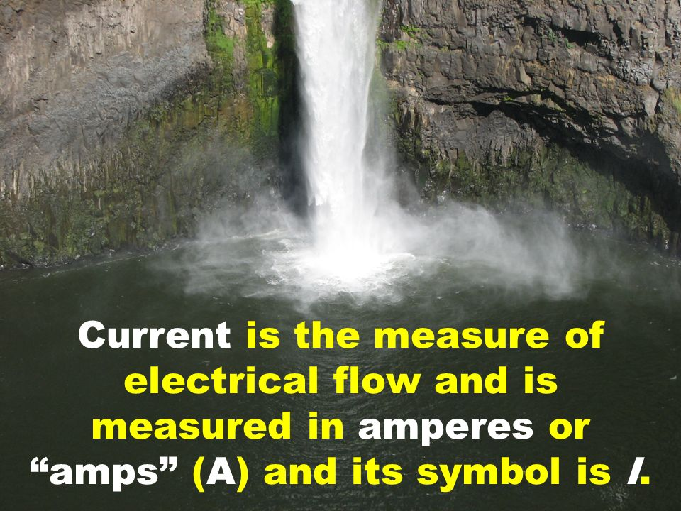 Current is the measure of electrical flow and is measured in amperes or amps (A) and its symbol is I.