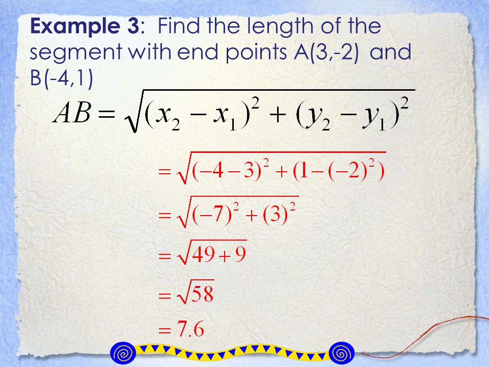 Example 3: Find the length of the segment with end points A(3,-2) and B(-4,1)