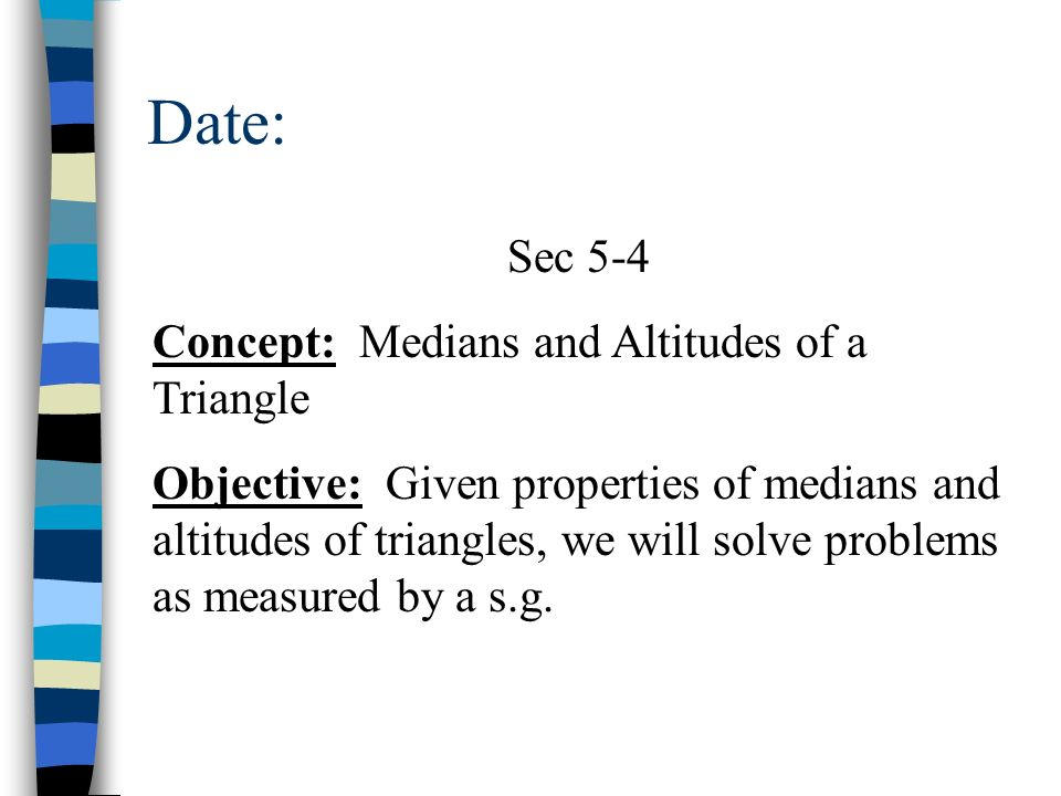 Date: Sec 5-4 Concept: Medians and Altitudes of a Triangle