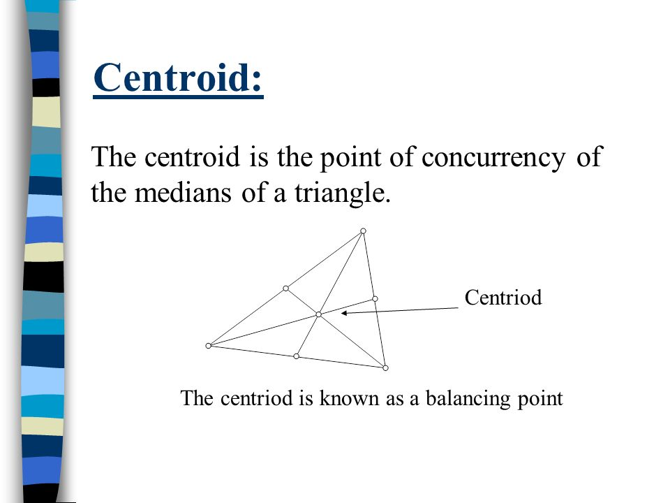 The centriod is known as a balancing point