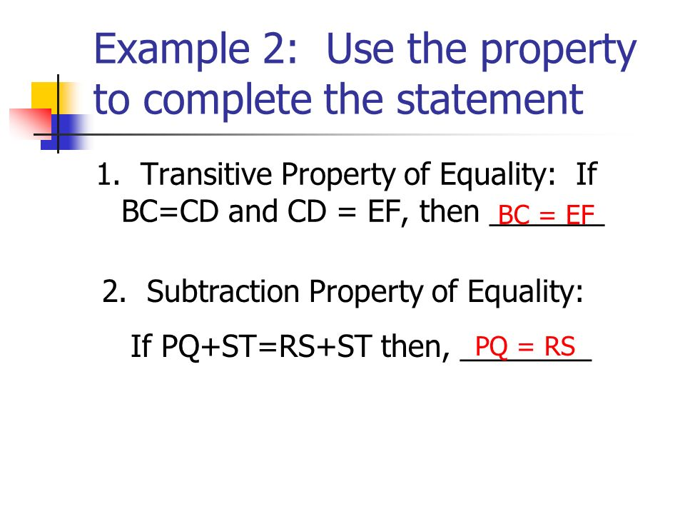 Example 2: Use the property to complete the statement