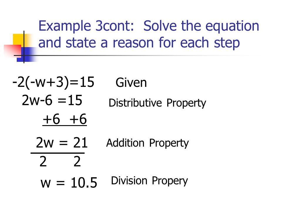 Example 3cont: Solve the equation and state a reason for each step