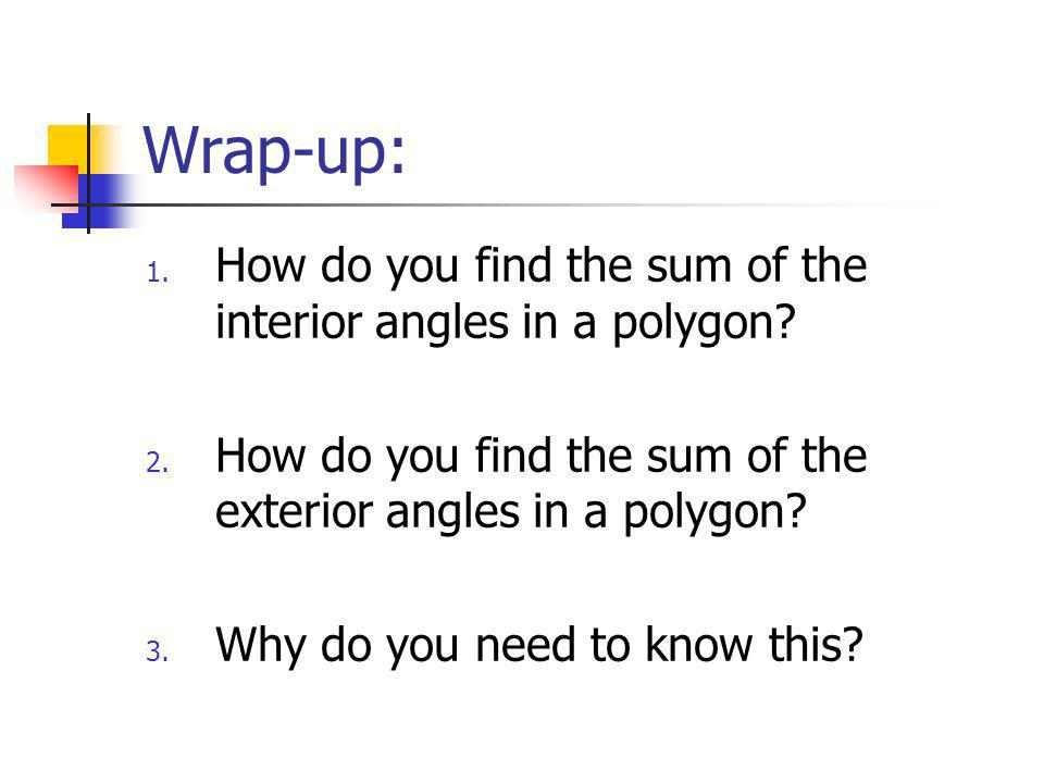 Wrap-up: How do you find the sum of the interior angles in a polygon