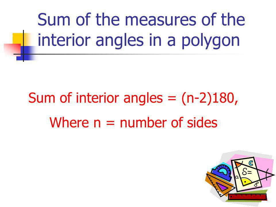 Sum of the measures of the interior angles in a polygon