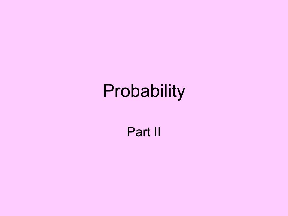 Probability Part II