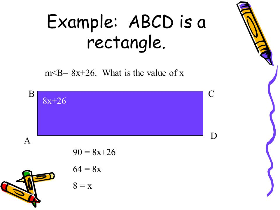Example: ABCD is a rectangle.