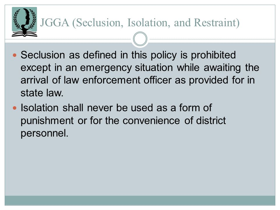 JGGA (Seclusion, Isolation, and Restraint)