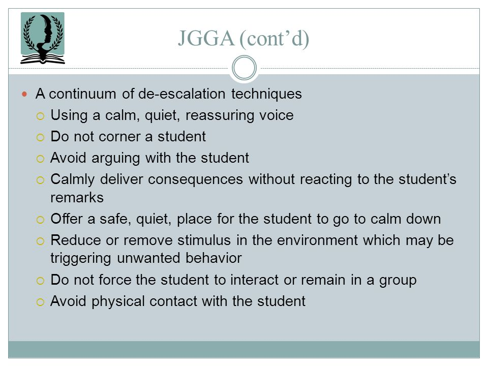 JGGA (cont'd) A continuum of de-escalation techniques