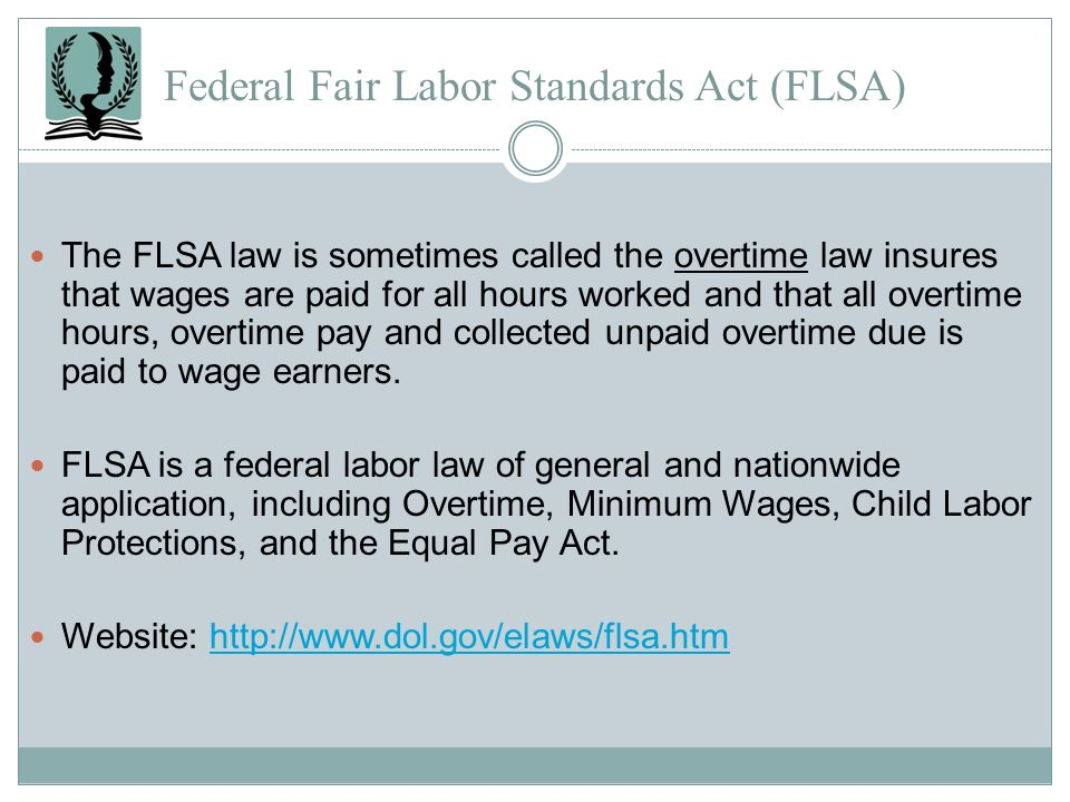 Federal Fair Labor Standards Act (FLSA)