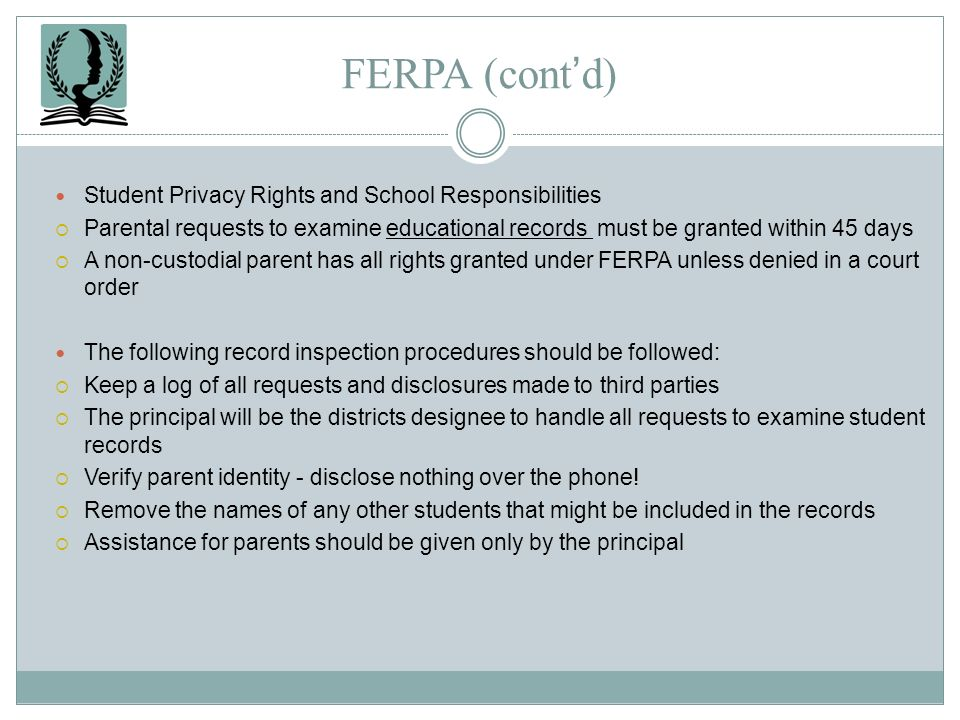 FERPA (cont'd) Student Privacy Rights and School Responsibilities