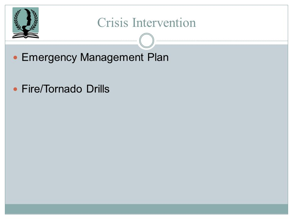 Crisis Intervention Emergency Management Plan Fire/Tornado Drills